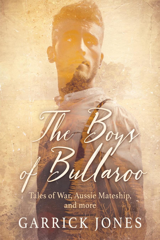 The Boys of Bullaroo Garrick Jones